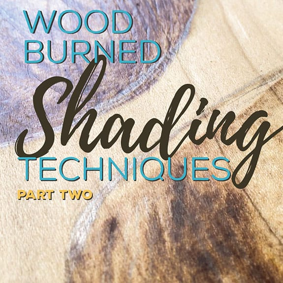 Wood Burning Shading Techniques – Part Two